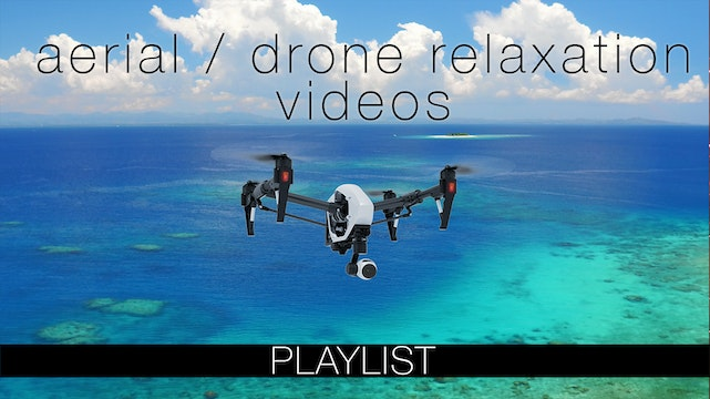 Aerial / Drone Relaxation Videos
