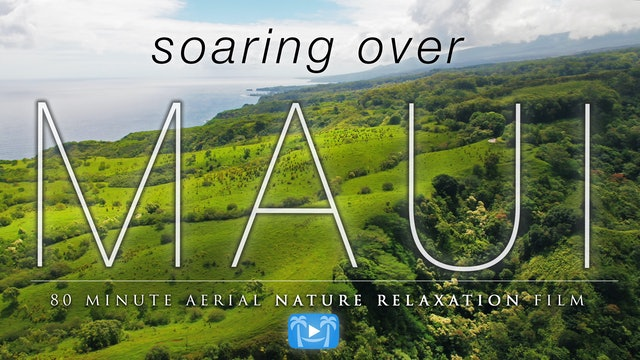 Soaring Over Maui 80 Min 4K Dynamic Film w Music