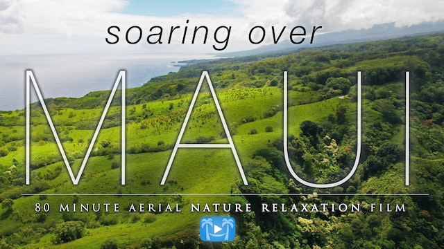 Soaring Over Maui 80 Min 4K Dynamic F...
