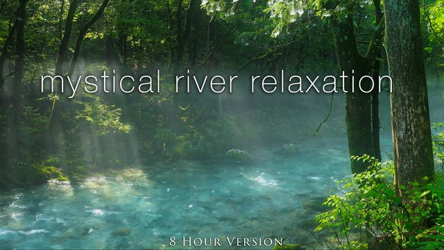 Mystical River Relaxation (8HR Versio...