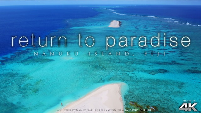 Return to Paradise Fiji 2HR Dynamic Vid (No Music)