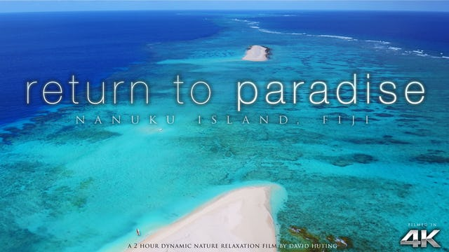 Return to Paradise Fiji 2HR Dynamic Vid (No Music)