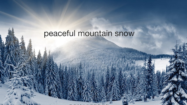 Peaceful Mountain Snow w Music (Remastered) 1HR Dynamic Film