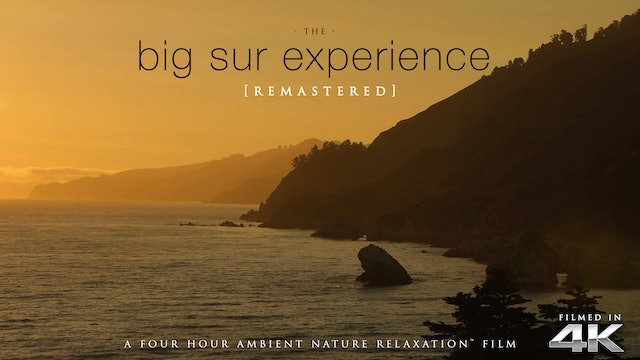 The Big Sur Experience [REMASTERED] 4HR Dynamic Nature Film Shot in 4K UHD