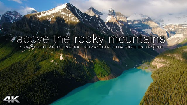 Above the Rocky Mountains of Canada 70 Minute Aerial Film + Music