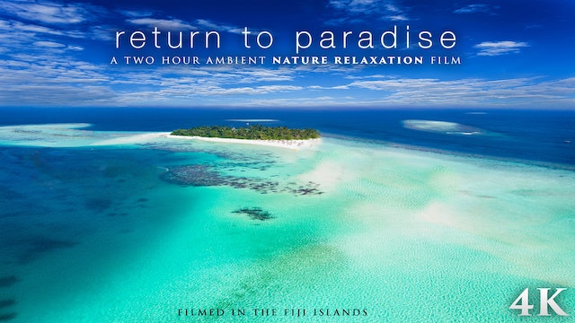 Return to Paradise (+Music) Fiji 2HR Dynamic Film