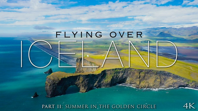 Flying Over Iceland Part II: Summer in the Golden Circle + Music 4K