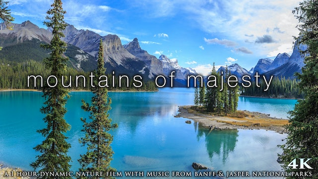 Mountains of Majesty (+ Music) 4K Dynamic Nature Film [2020 Remaster]