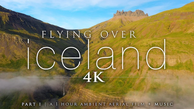 Flying Over Iceland (4K) Part I: Eastern Fjords 1 HR Aerial Film + Music