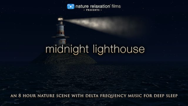 Midnight Lighthouse 8HR Sleep Video w Delta Music HD 1080p