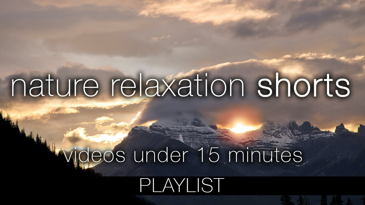 Nature Relaxation Shorts (Under 15 Min)