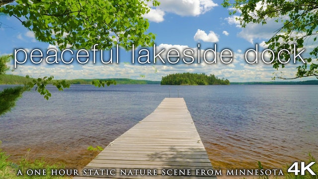 Peaceful Lakeside Dock 1 Hour Static 4K Nature Scene in 4K - Boundary Waters, MN