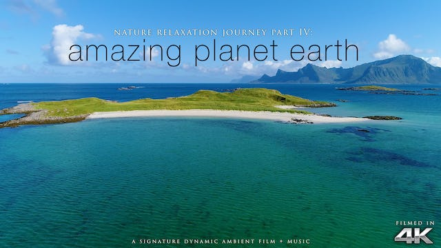 Nature Relaxation Journey 4: Amazing Planet Earth (Music Only)