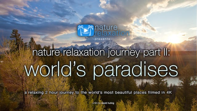 Nature Relaxation Journey Pt II -2 HR Dynamic Film
