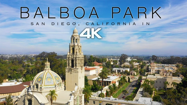 Balboa Park, San Diego Filmed in 4K - 10 Min Dynamic Nature Film