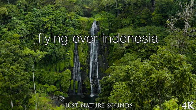 Flying Over Indonesia (Just Nature Sounds) 30 Minute Aerial Film in 4K