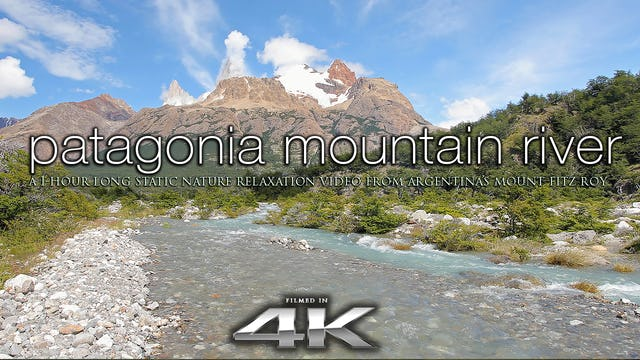 Patagonia Mountain River 1 HR Static Nature Relaxation Video