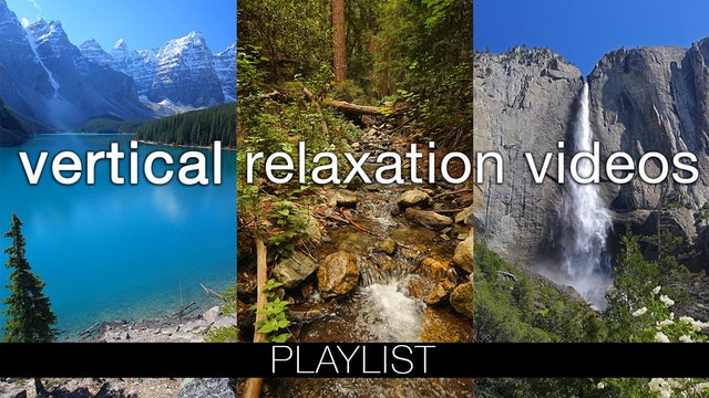 Vertical Relaxation Videos