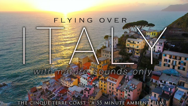 Flying Over Italy (No Music) 1HR Aerial Film -Cinque Terre Filmed in 4K