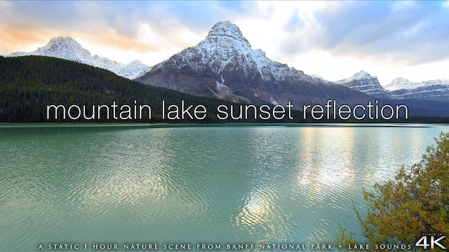 Mountain Lake Sunset Reflection 1 Hour Static Nature Scene - Banff Nat'l Park