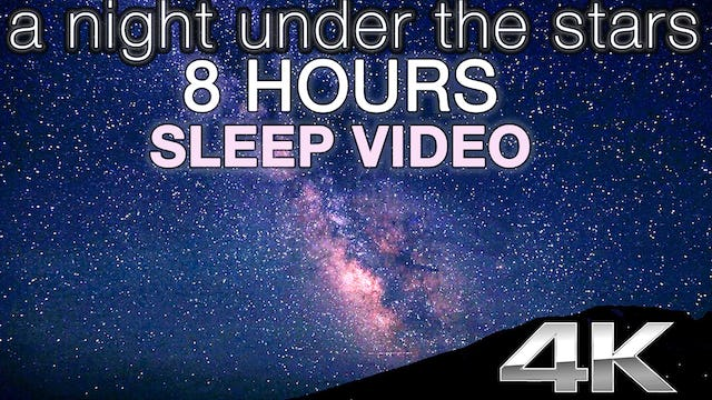 A Night Under the Stars 8 HR Sleep Video HD