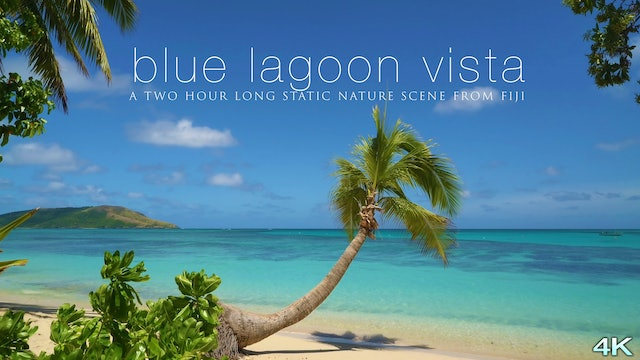 Blue Lagoon Vista 2 Hour Static 4K Nature Scene - Fiji Islands