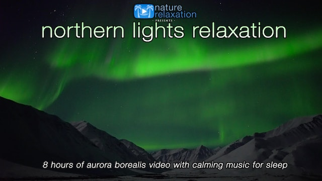 Northern Lights Relaxation: 8 HRS Aurora Borealis Video with Music for Sleep