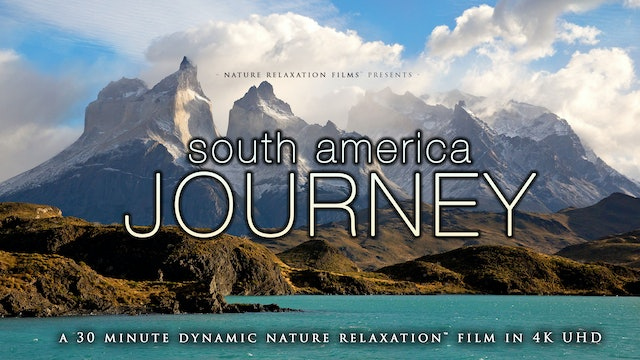 South America Journey 4K Dynamic 30 Minute Film