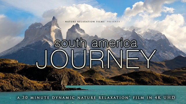 South America Journey 4K Dynamic 30 Minute Film