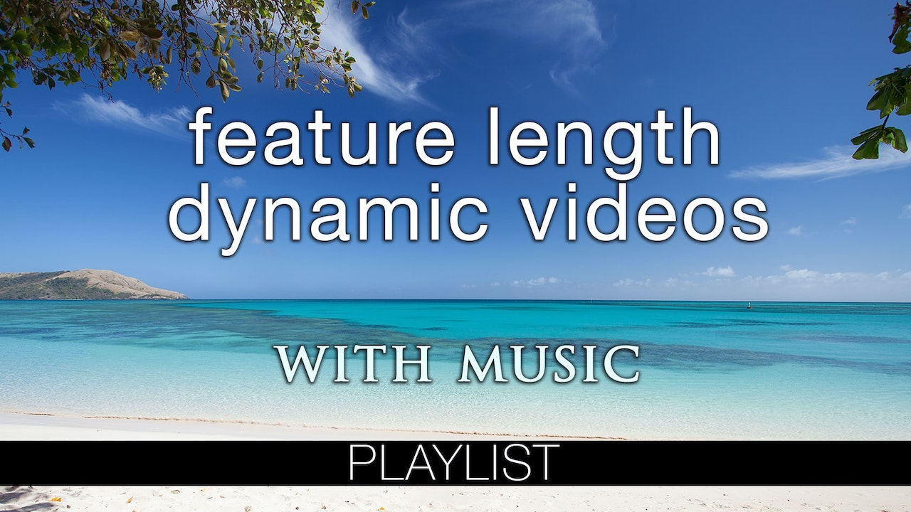 Feature Length Dynamic Films (+Music)
