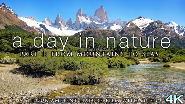 A Day In Nature Part 1 (7 Hours Music ) From Mountains to Seas 4K