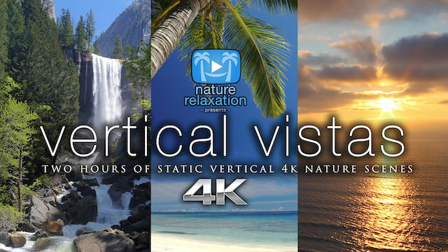 Vertical Vistas 2 HR Dynamic Nature Video