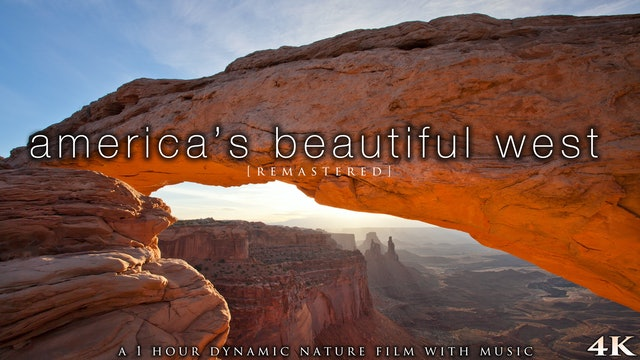 America's Beautiful West (+Music) 2020 4K Remastered Signature Dynamic Film