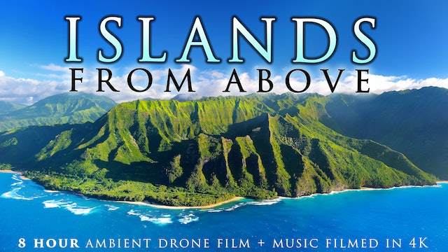 ISLANDS FROM ABOVE (4K) 8 Hour Aerial / Drone Films with Music