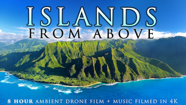ISLANDS FROM ABOVE (4K) 8 Hour Aerial...