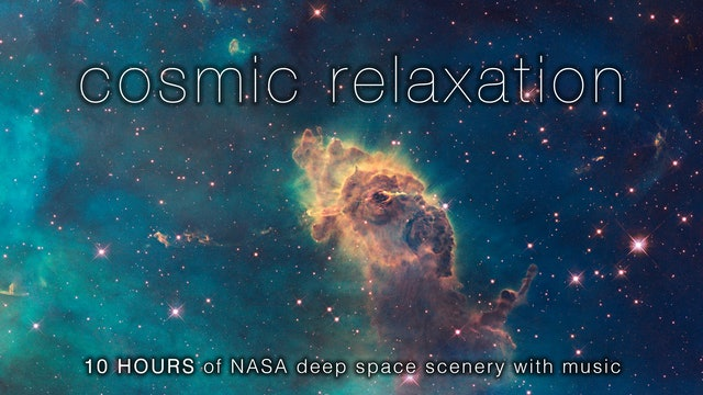 Cosmic Relaxation 10 Hours Nasa Space Video +Music