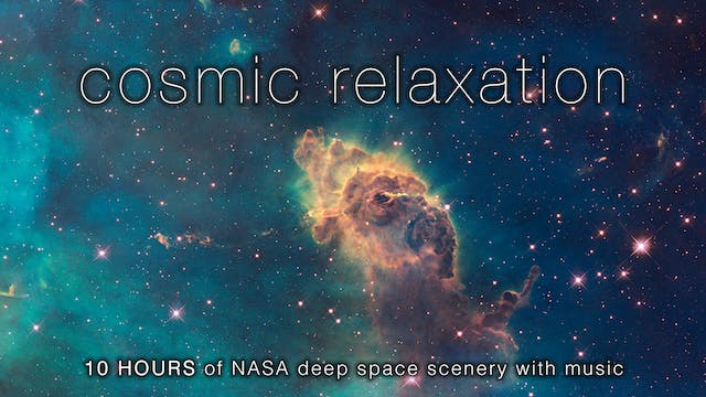 Cosmic Relaxation 10 Hours Nasa Space...
