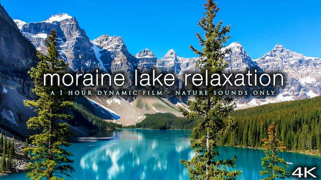 Moraine Lake Relaxation (No Music) 1 ...