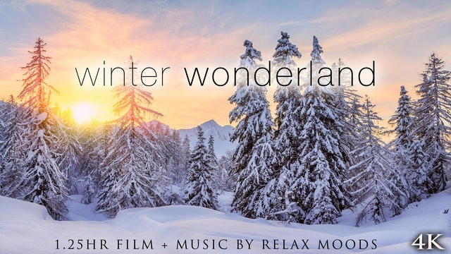 Winter Wonderland 4K Signature Dynamic Film + Soothing Music  (1.25 Hours UHD)