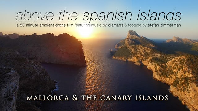 Above the Spanish Isles (Chillout Music Version) Mallorca & Canary Islands w Music