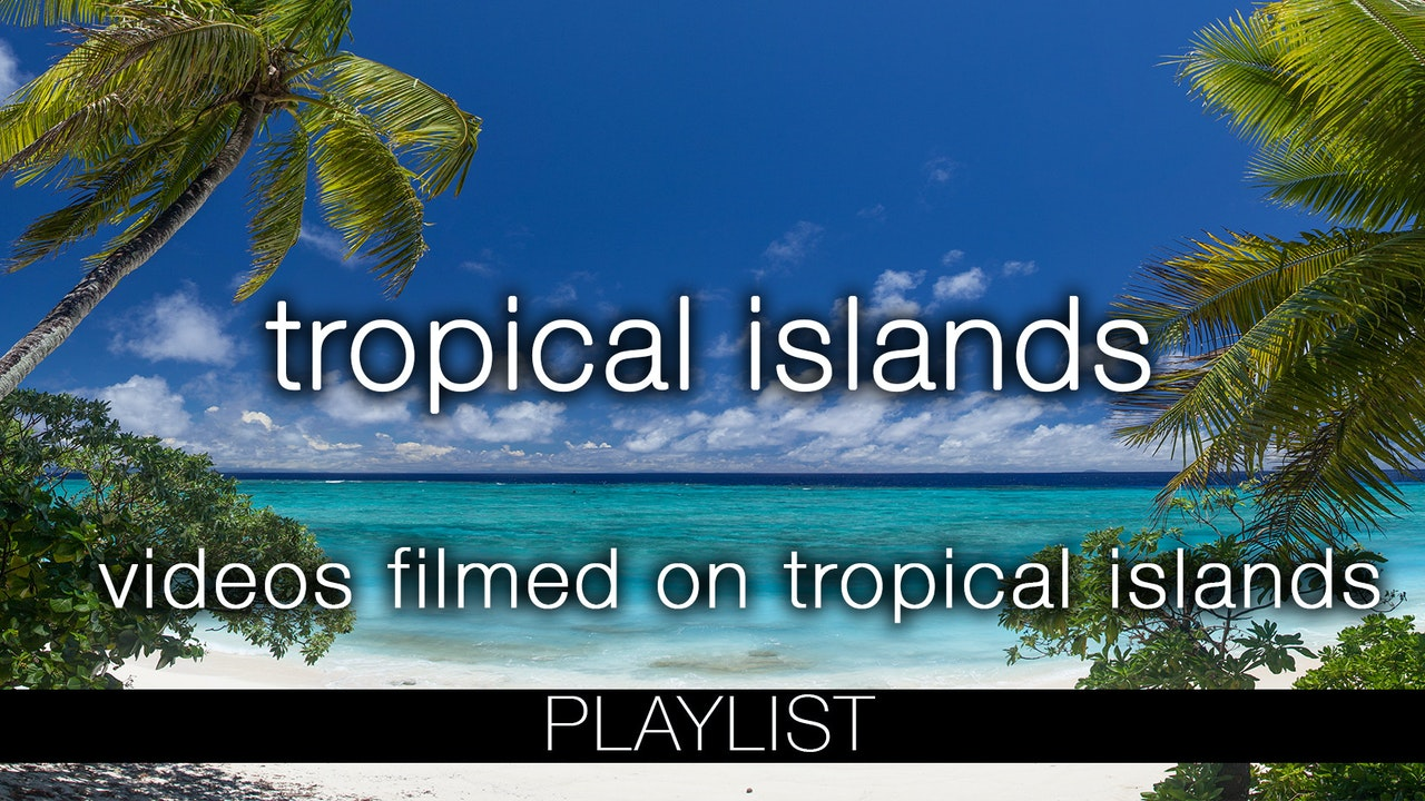 Islands & Beaches Tropical Nature Relaxation Films
