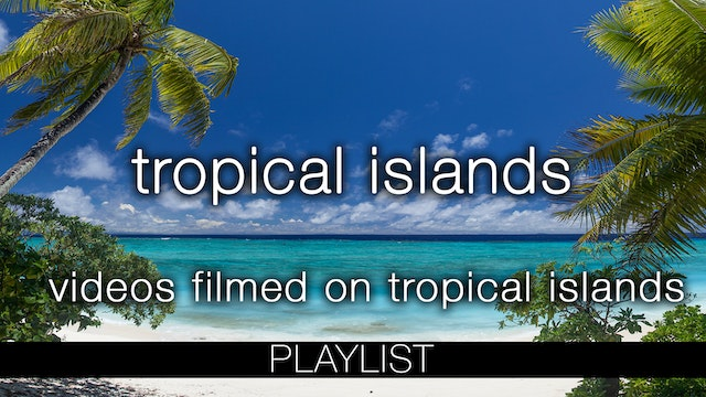 Islands - Tropical Nature Relaxation Films