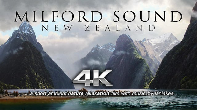 New Zealand's Milford Sound 4K Nature Relaxation Short Film