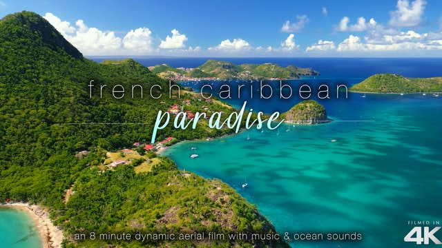 French Caribbean Paradise 8 Min Aerial Drone Film w/ Music | Guadeloupe Island