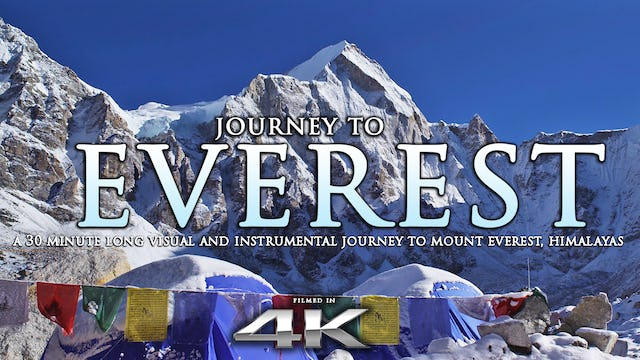 JOURNEY TO EVEREST Nature Relaxation 4K h64