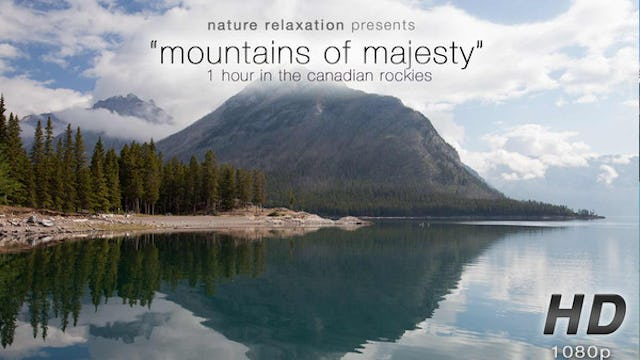 Mountains of Majesty (w Music) 1 HR Dynamic Video