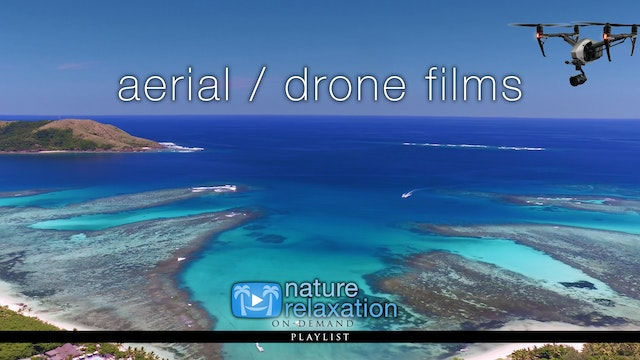 Aerial / Drone Relaxation Films Shot in 4K