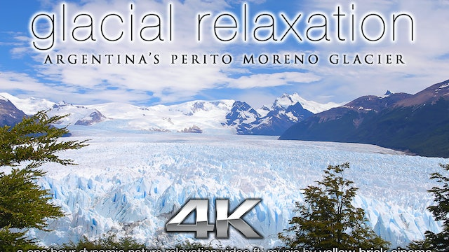 Glacial Relaxation 1 HR Dynamic Nature Relaxation Video w Music