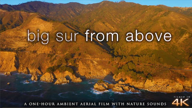 Big Sur From Above (No Music) 1HR Aer...