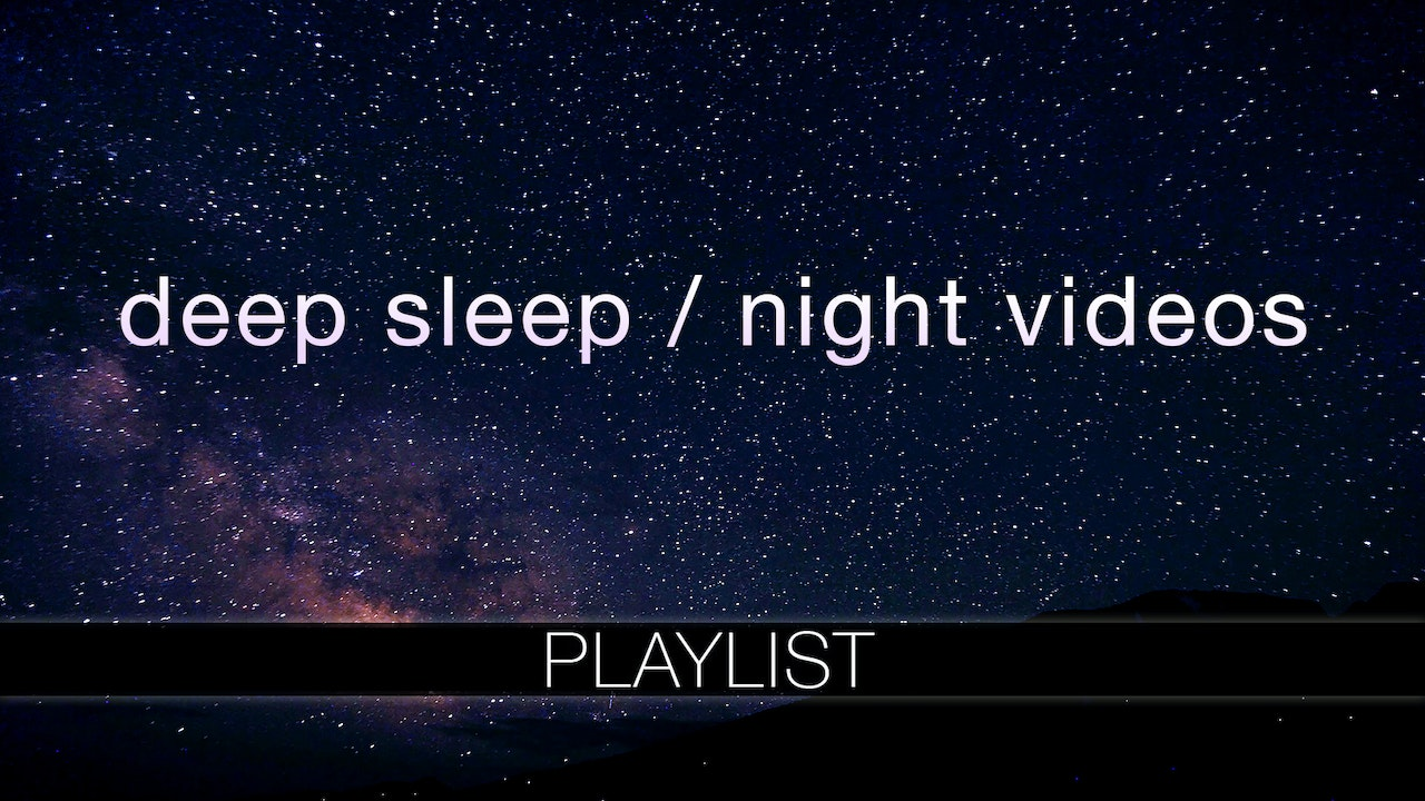 DEEP SLEEP Videos